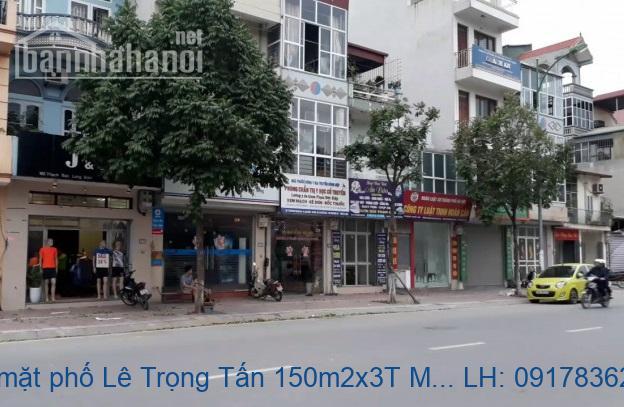 Bán nhà mặt phố Lê Trọng Tấn 150m2x3T MT:6m giá 48tỷ