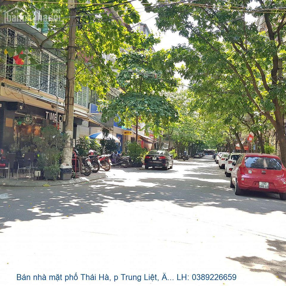 Bán nhà mặt phố Thái Hà, p Trung Liệt, Đống Đa 130 m2 giá 35tỷ